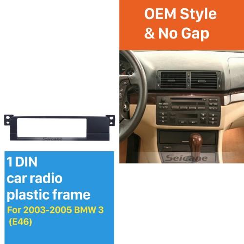 High quality One DIN 2003-2005 BMW 3 E46 Car Radio Fascia Dash Panel Stereo Frame DVD Player Trim Refitting Kit
