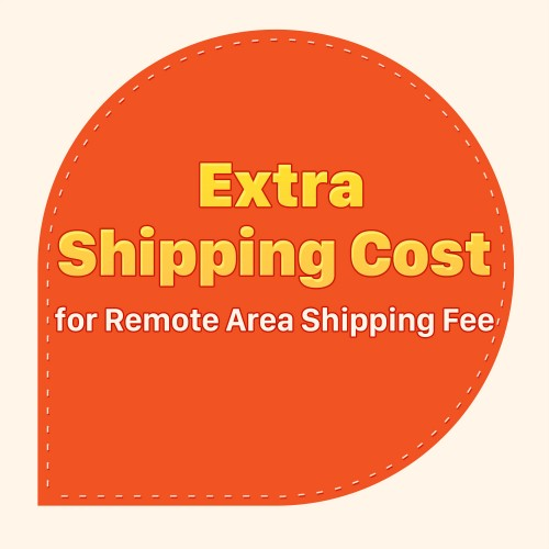 Extra Shipping Cost for Remote Area Shipping Fee