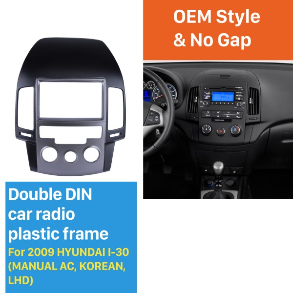 Newest Double Din 2009 HYUNDAI I-30 MANUAL AC KOREAN LHD Car Radio Fascia Dash Kit Install Frame Panel Plate