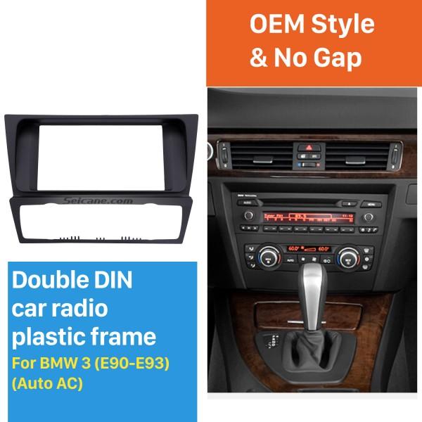 Top Quality Double DIN BMW 3 E90 E91 E92 E93 Auto AC Car Radio Fascia Dash DVD Player Trim Installation Frame Kit