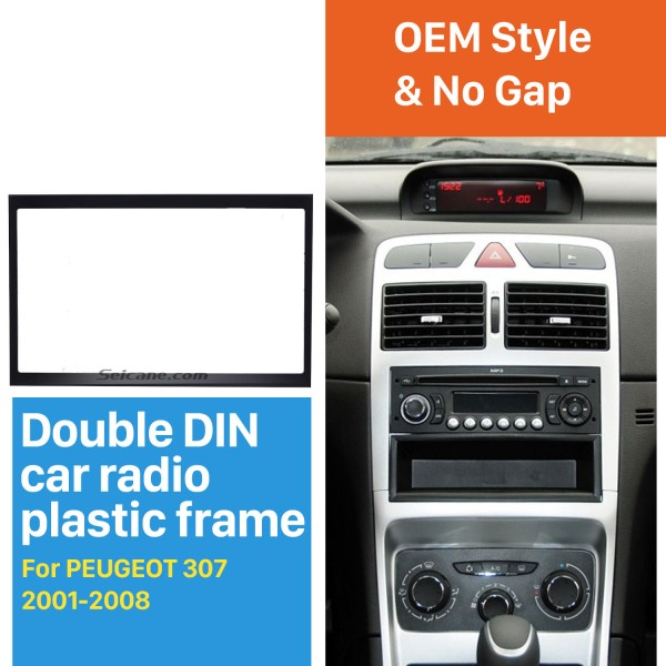 New Style 2 Din Car Radio Fascia for 2001-2008 PEUGEOT 307 Dash Mount Kit Adaptor CD Trim Panel Auto Stereo Frame