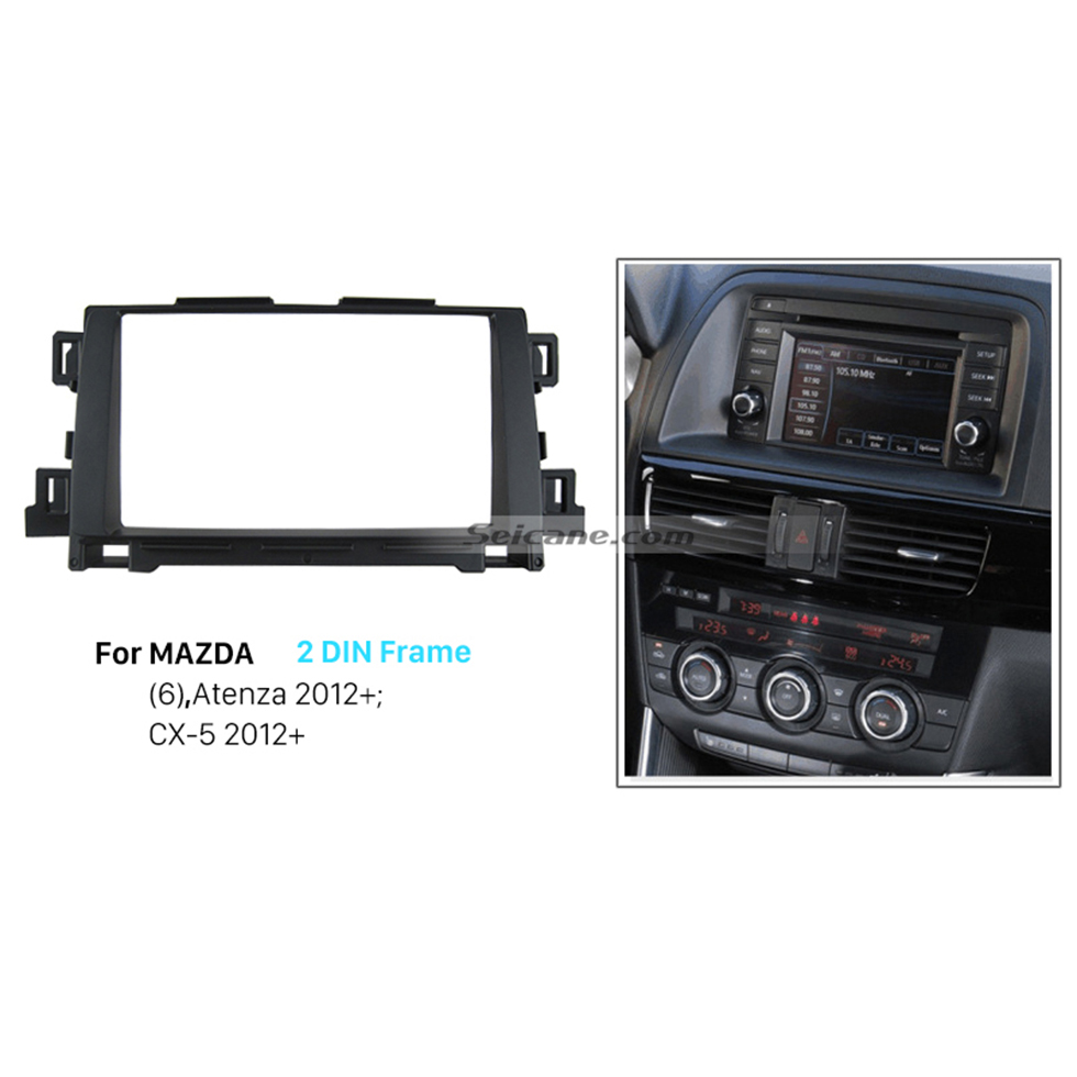 Seicane Classic 2Din 2012+ Mazda CX-5 Atenza Mazda 6 Car Radio Fascia Panel Kit Frame car dash audio installation