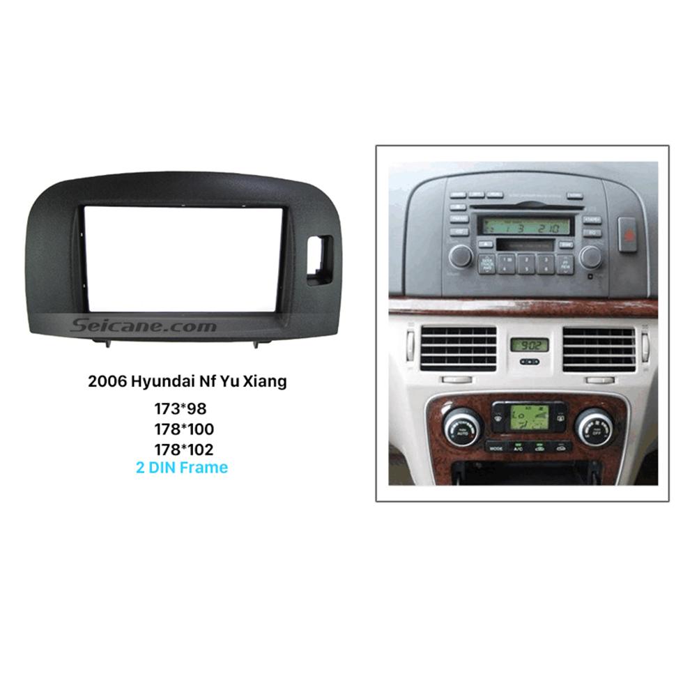 Seicane Perfect Double Din 2006 HYUNDAI NF YU XIANG Car Radio Fascia Trim Installation DVD panel Stereo Interface