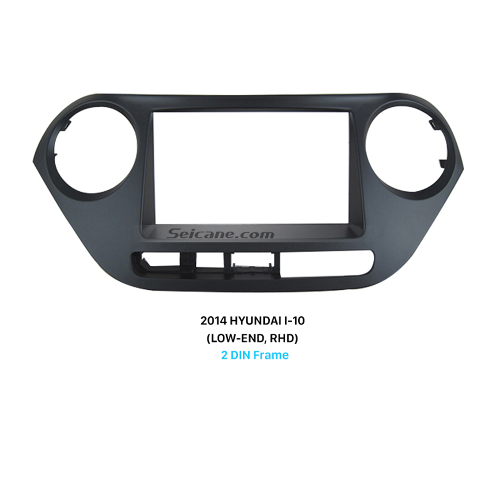 Seicane Optimal 2 Din 2014 HYUNDAI I-10 LOW-END RHD Car Radio Fascia Stereo Install DVD Frame Face Plate