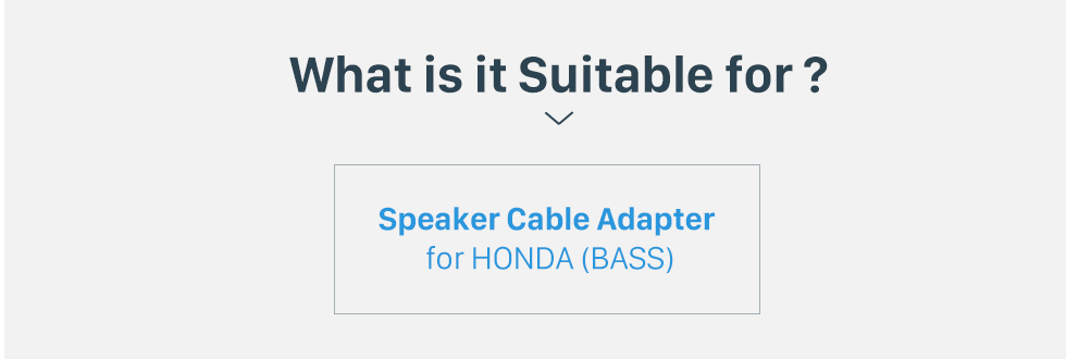 What is it Suitable for? Adaptateur de faisceau de câblage haut-parleur audio haut-parleur pour HONDA (BASS)