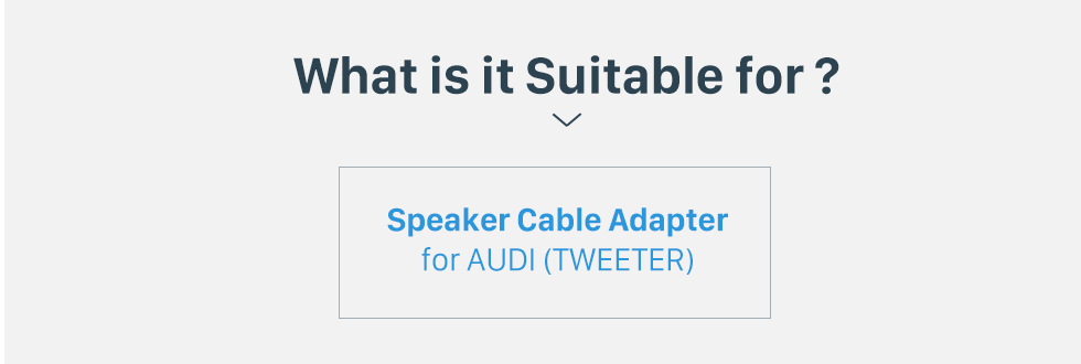 What is it Suitable for? Car Stereo Wiring Harness Speaker Cable Plug Adapter for AUDI (TWEETER)
