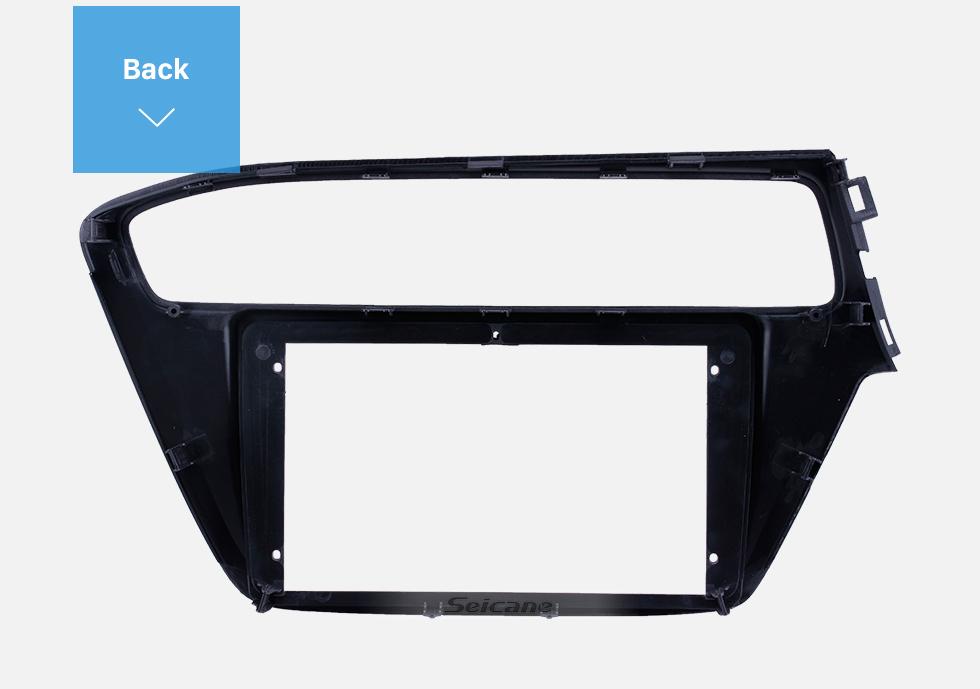 Seicane Fascia Panel Install Dash Bezel Trim Mount Kit For 9 inch 2018 HYUNDAI i20 LHD OEM style No gap