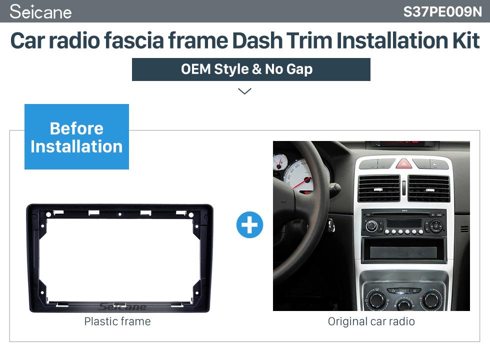 Seicane Fascia Panel Install Dash Bezel Trim Mount Kit For 9 inch 2001-2008 PEUGEOT 307 OEM style No gap