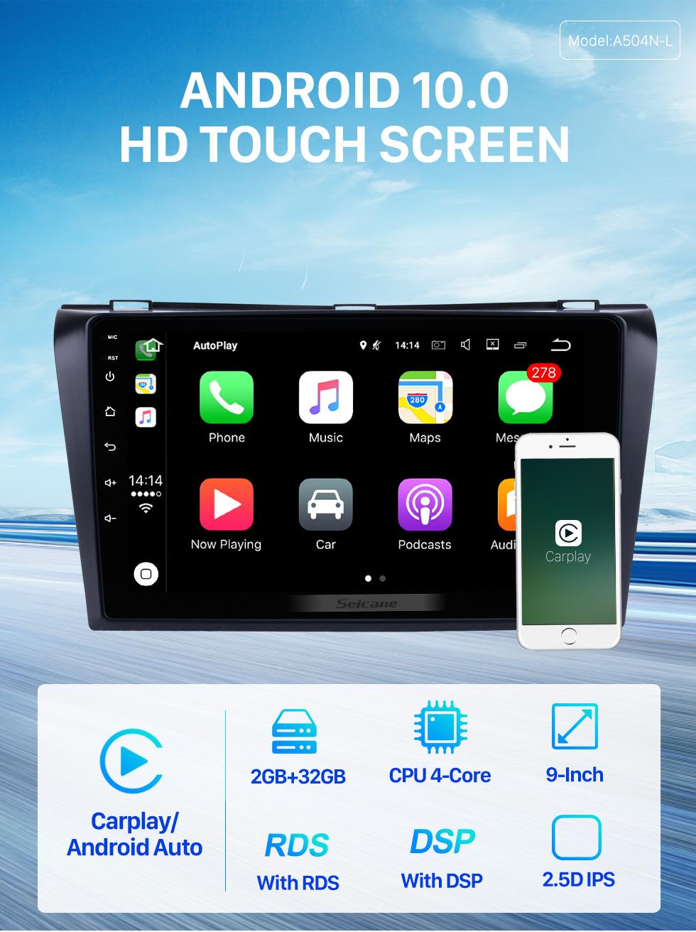 Seicane All-in-one Android 10.0 2004-2009 Mazda 3 Radio Upgrade com sistema de navegação GPS no traço 1024 * 600 Tela capacitiva multitoque Bluetooth Música Espelho Link OBD2 3G WiFi HD 1080P DVR Câmera de backup USB